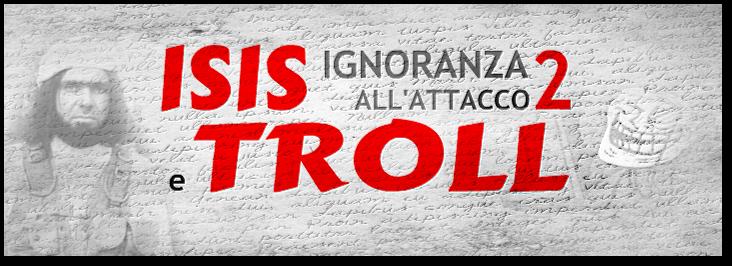 isis-troll.Ignoranza all'attacco